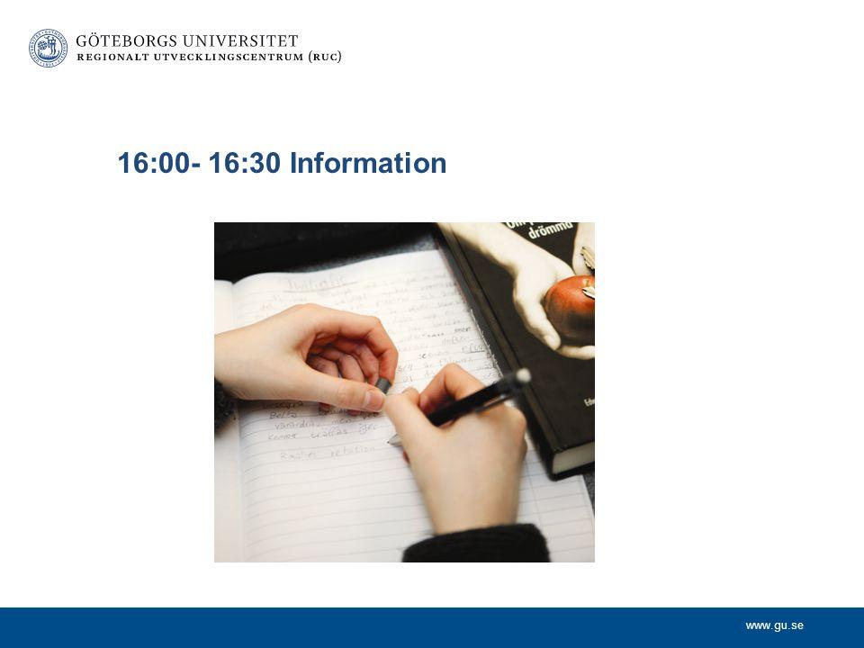 www.gu.se 16:00- 16:30 Information