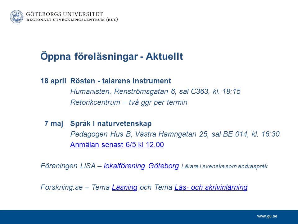 www.gu.se Öppna föreläsningar - Aktuellt 18 aprilRösten - talarens instrument Humanisten, Renströmsgatan 6, sal C363, kl. 18:15 Retorikcentrum – två g