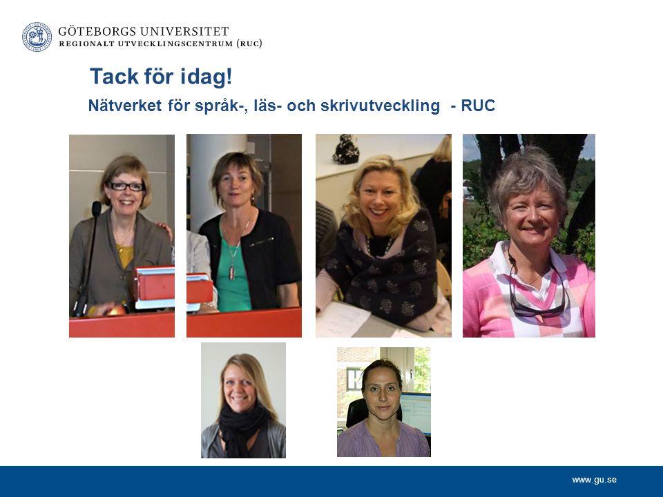 www.gu.se Tack för idag! Nätverket för språk-, läs- och skrivutveckling - RUC