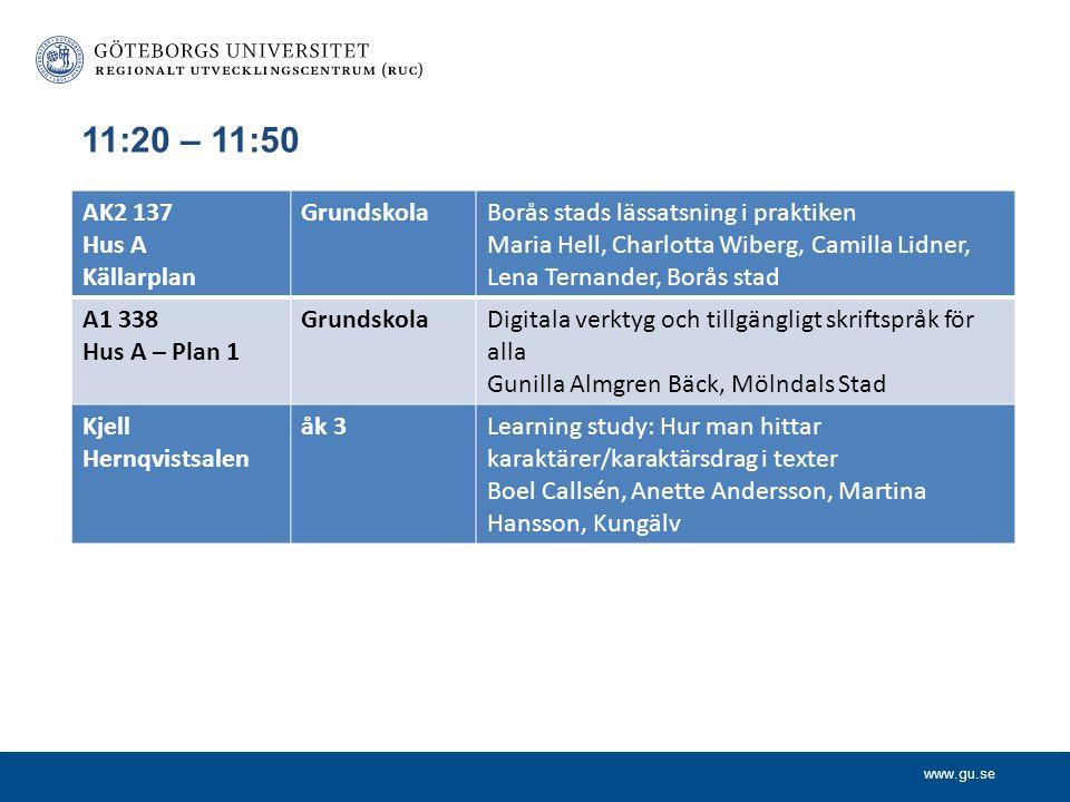 www.gu.se 11:20 – 11:50 AK2 137 Hus A Källarplan GrundskolaBorås stads lässatsning i praktiken Maria Hell, Charlotta Wiberg, Camilla Lidner, Lena Tern