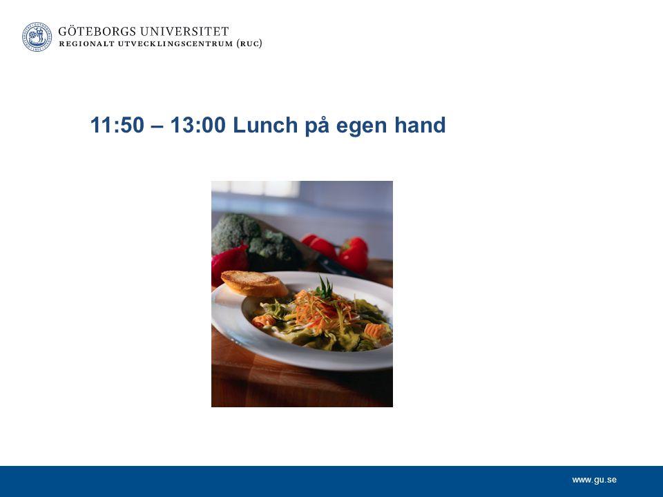 www.gu.se 11:50 – 13:00 Lunch på egen hand