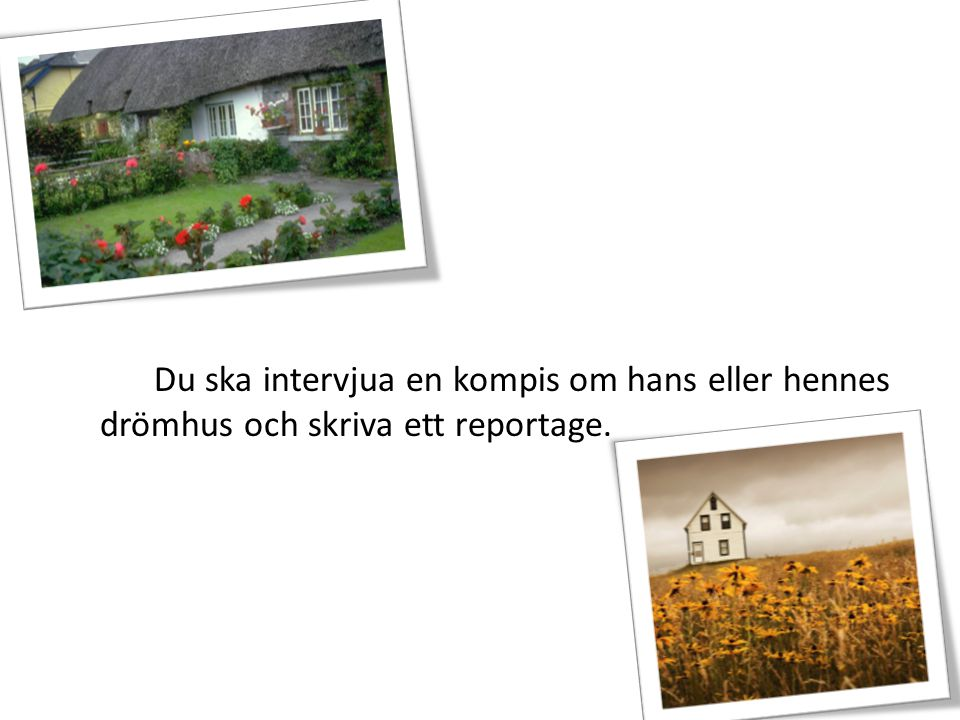 1.Skriv ner dina frågor på svenska och översätt de till spanska med hjälp av ordböcker/internet: http://lexin2.nada.kth.se/lexin/ http://lexin2.nada.kth.se/lexin/ 2.Intervjua någon i klassen- Obs.