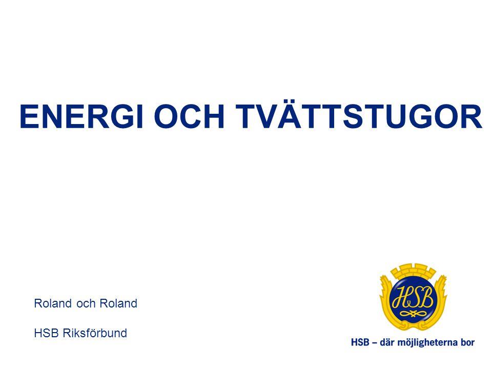 ENERGI OCH TVÄTTSTUGOR Roland och Roland HSB Riksförbund