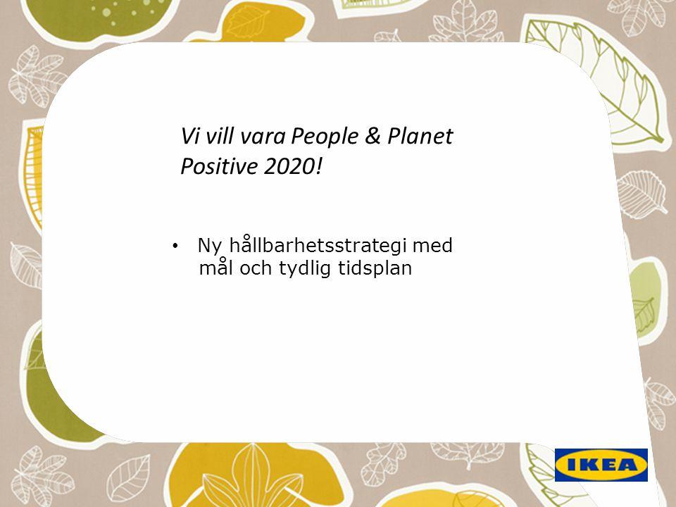 Vi vill vara People & Planet Positive 2020! • Ny hållbarhetsstrategi med mål och tydlig tidsplan