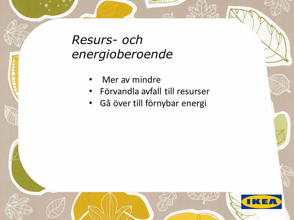 , Resurs- och energioberoende • Mer av mindre • Förvandla avfall till resurser • Gå över till förnybar energi