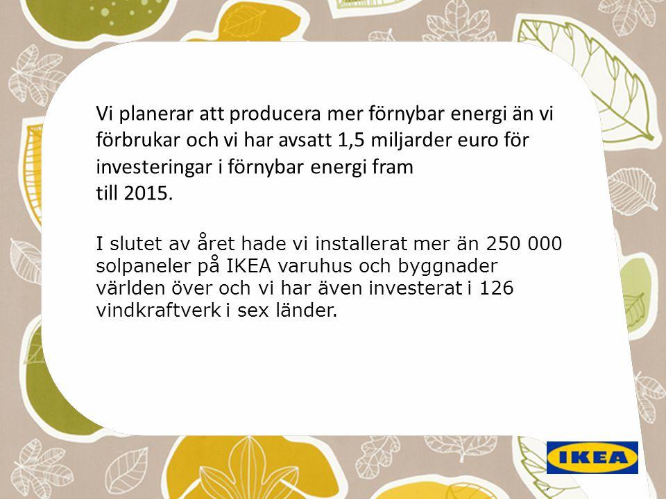 , Vi planerar att producera mer förnybar energi än vi förbrukar och vi har avsatt 1,5 miljarder euro för investeringar i förnybar energi fram till 201