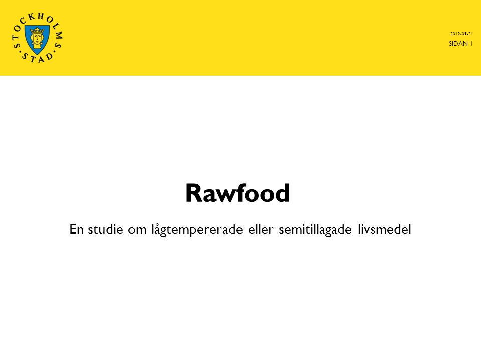 Rawfood 2012-09-21 SIDAN 1 En studie om lågtempererade eller semitillagade livsmedel