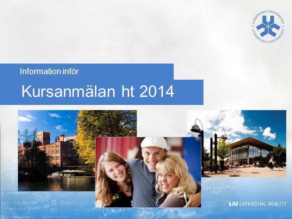 Kursanmälan ht 2014 Information inför