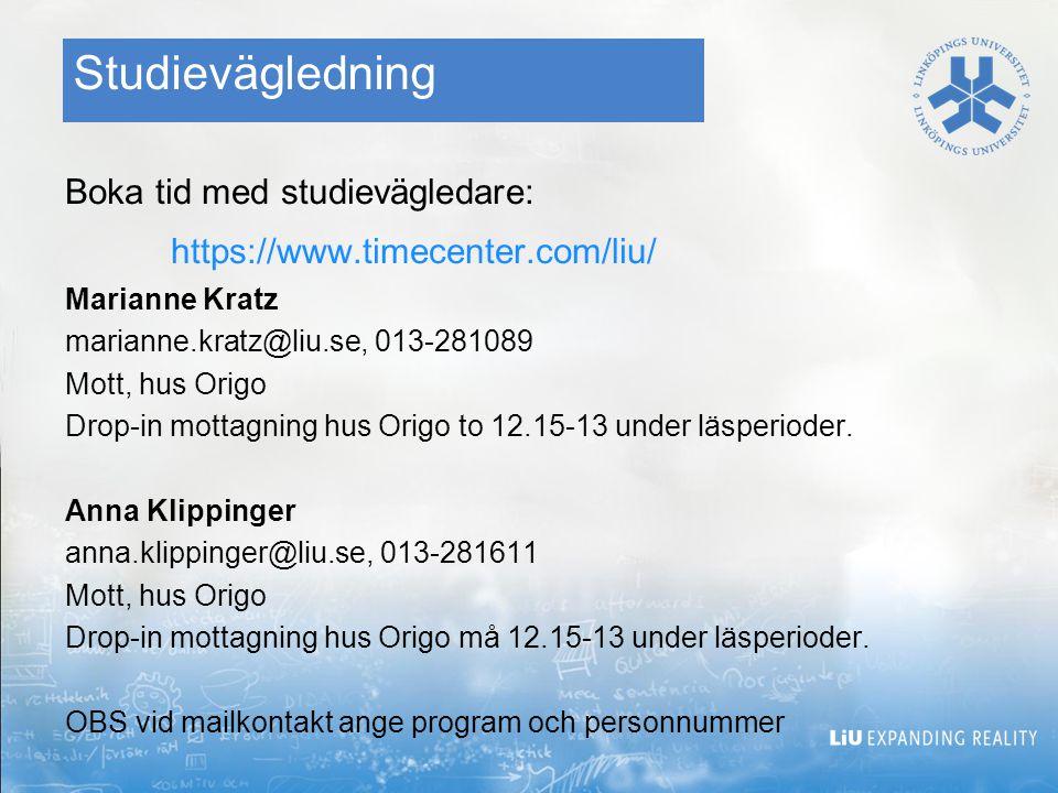Studievägledning Boka tid med studievägledare: https://www.timecenter.com/liu/ Marianne Kratz marianne.kratz@liu.se, 013-281089 Mott, hus Origo Drop-in mottagning hus Origo to 12.15-13 under läsperioder.