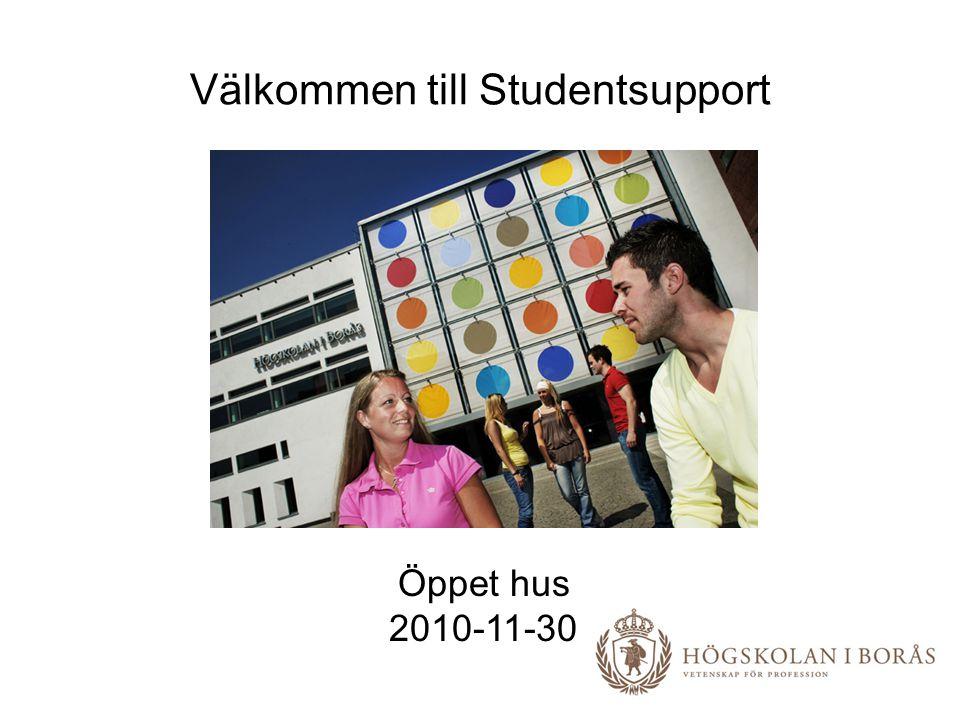 Välkommen till Studentsupport Öppet hus 2010-11-30
