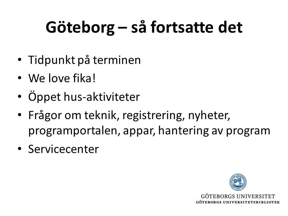 Göteborg – så fortsatte det • Tidpunkt på terminen • We love fika.