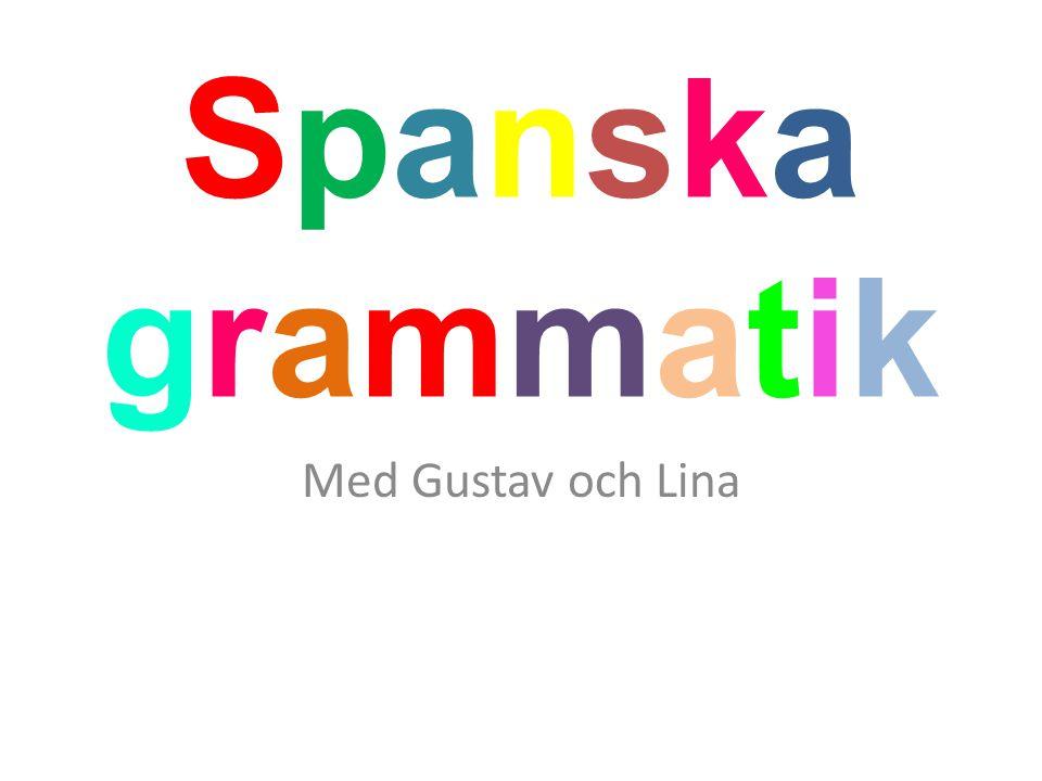 SpanskagrammatikSpanskagrammatik Med Gustav och Lina