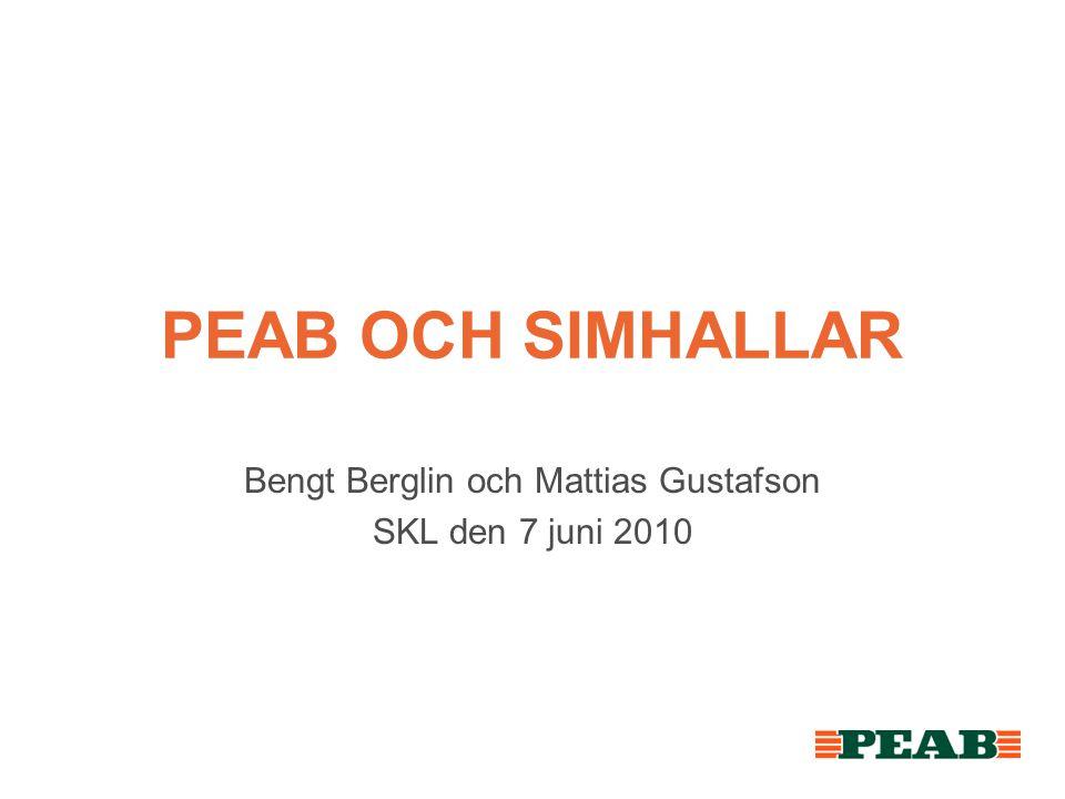 PEAB OCH SIMHALLAR Bengt Berglin och Mattias Gustafson SKL den 7 juni 2010