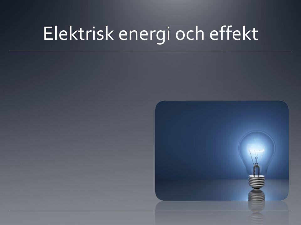 Elektrisk energi och effekt