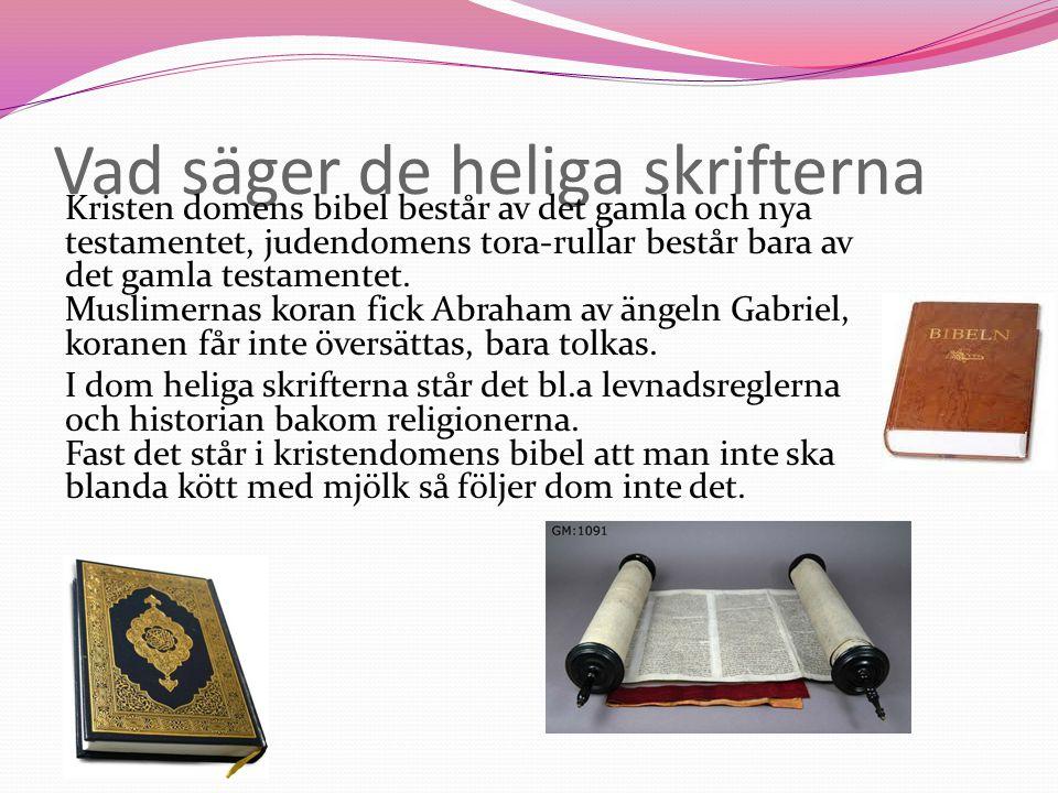 Vad säger de heliga skrifterna Kristen domens bibel består av det gamla och nya testamentet, judendomens tora-rullar består bara av det gamla testamentet.