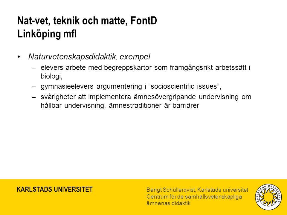 KARLSTADS UNIVERSITET Bengt Schüllerqvist, Karlstads universitet Centrum för de samhällsvetenskapliga ämnenas didaktik Nat-vet, teknik och matte, Font