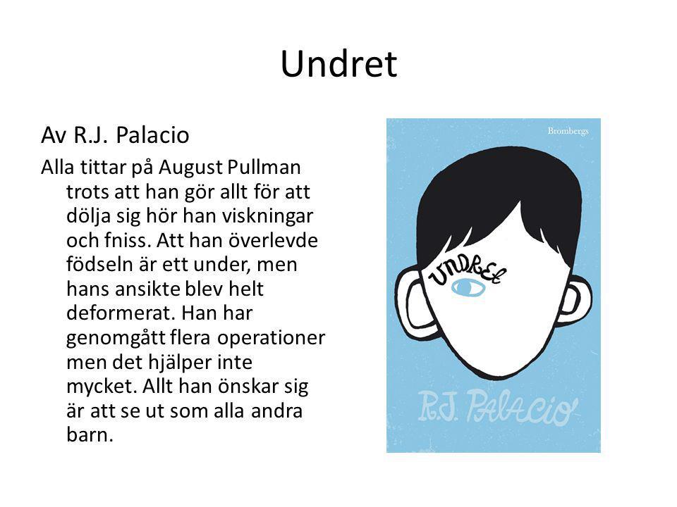 Undret Av R.J. Palacio Alla tittar på August Pullman trots att han gör allt för att dölja sig hör han viskningar och fniss. Att han överlevde födseln