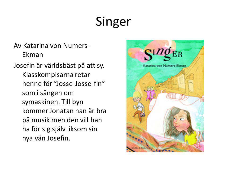 """Singer Av Katarina von Numers- Ekman Josefin är världsbäst på att sy. Klasskompisarna retar henne för """"Josse-Josse-fin"""" som i sången om symaskinen. Ti"""