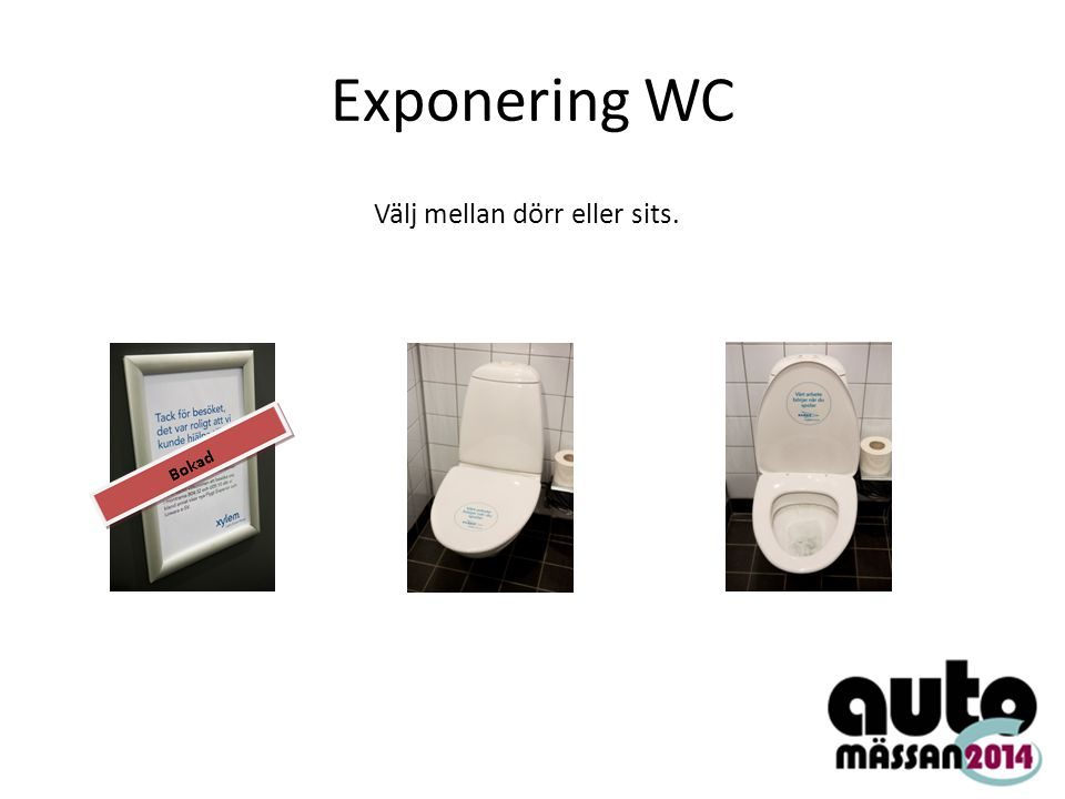 Exponering WC Välj mellan dörr eller sits.