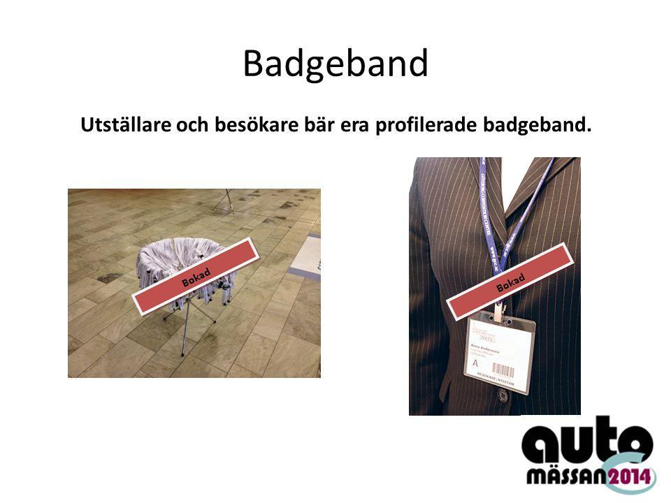 Badgeband Utställare och besökare bär era profilerade badgeband.
