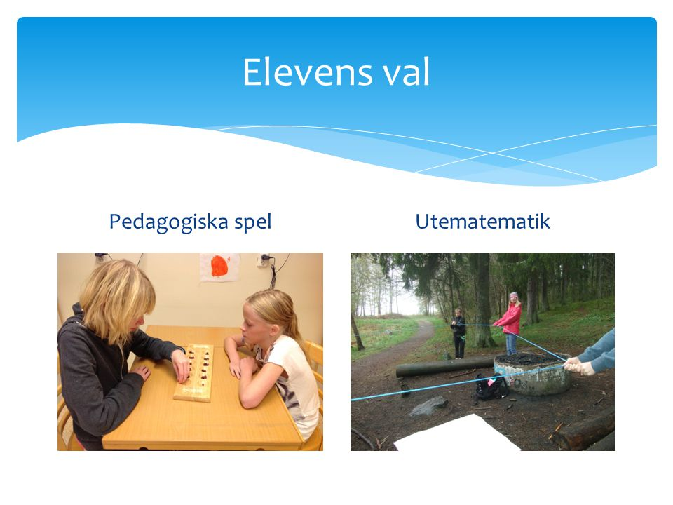 Elevens val Pedagogiska spelUtematematik