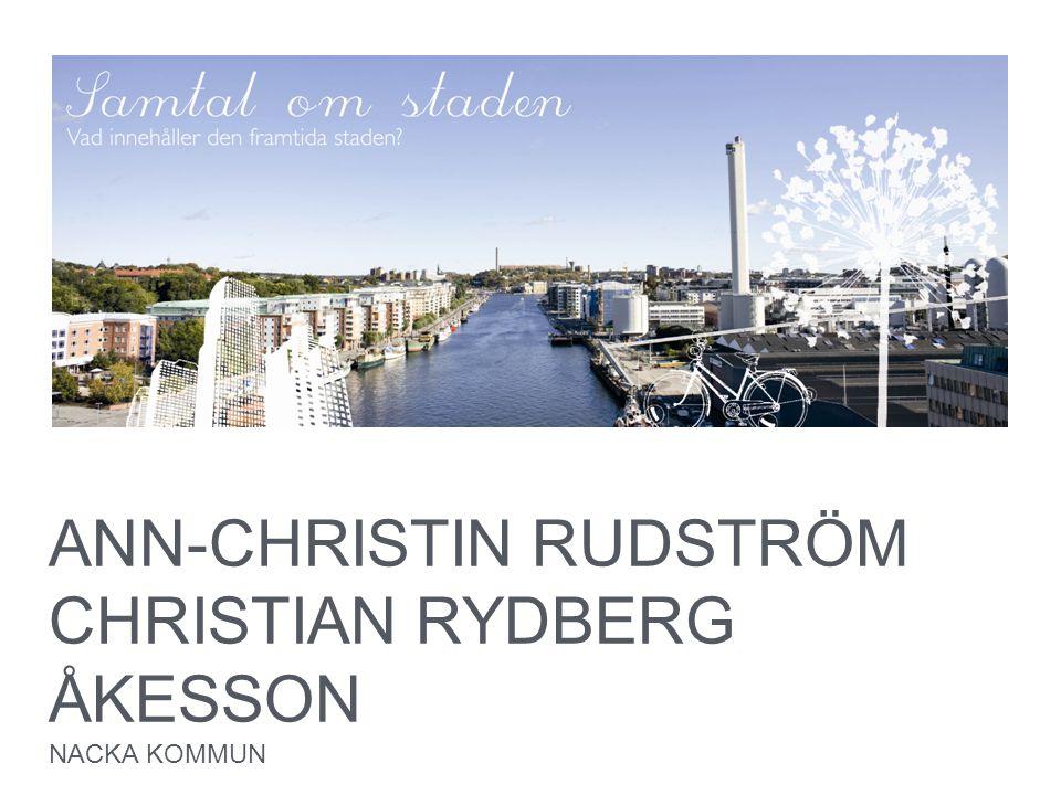 ANN-CHRISTIN RUDSTRÖM CHRISTIAN RYDBERG ÅKESSON NACKA KOMMUN