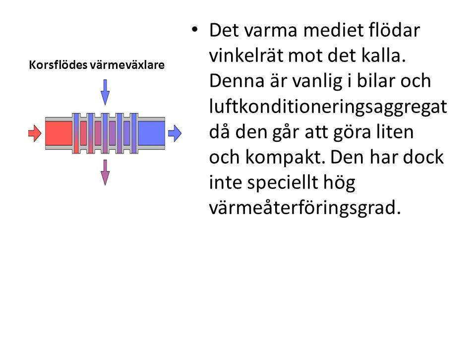 Korsflödes värmeväxlare • Det varma mediet flödar vinkelrät mot det kalla. Denna är vanlig i bilar och luftkonditioneringsaggregat då den går att göra