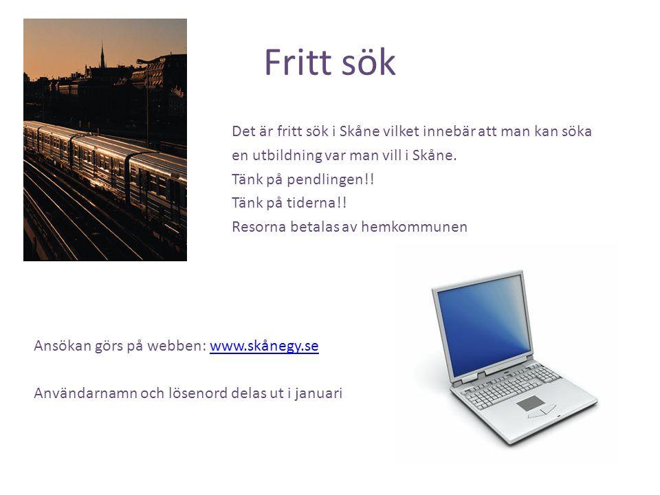 Fritt sök Det är fritt sök i Skåne vilket innebär att man kan söka en utbildning var man vill i Skåne. Tänk på pendlingen!! Tänk på tiderna!! Resorna