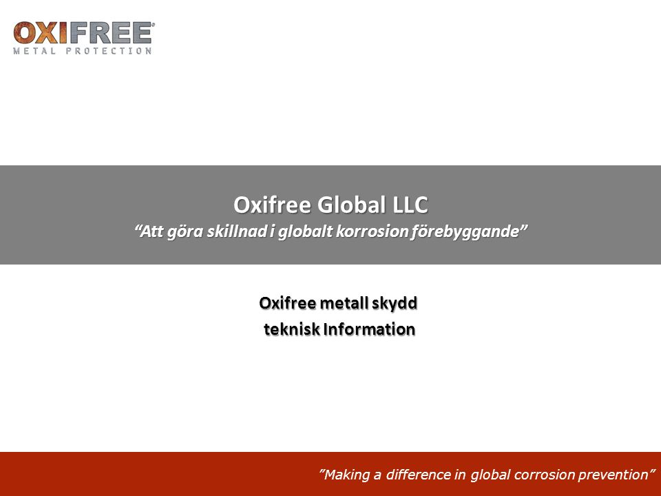 Making a difference in global corrosion prevention Vad är Oxifree.