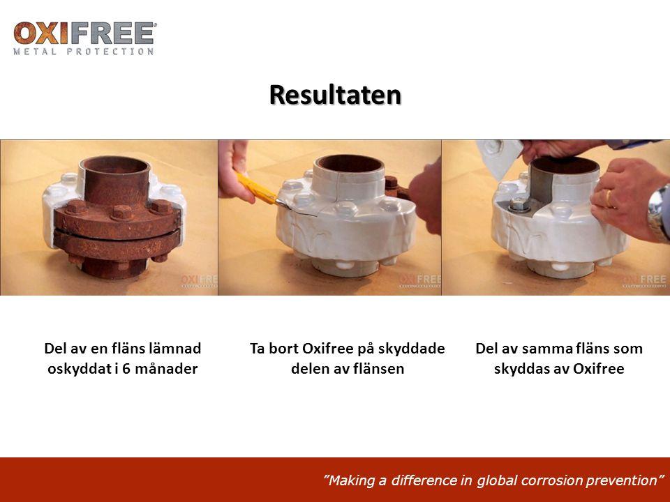 """""""Making a difference in global corrosion prevention"""" Resultaten Del av en fläns lämnad oskyddat i 6 månader Ta bort Oxifree på skyddade delen av fläns"""