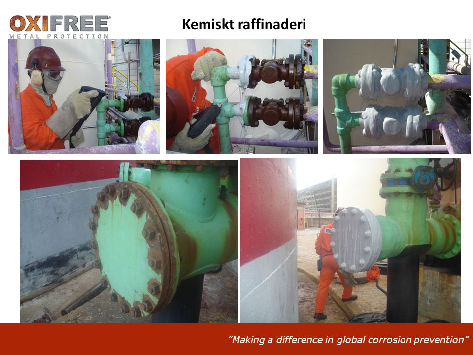 Making a difference in global corrosion prevention Kemiskt raffinaderi
