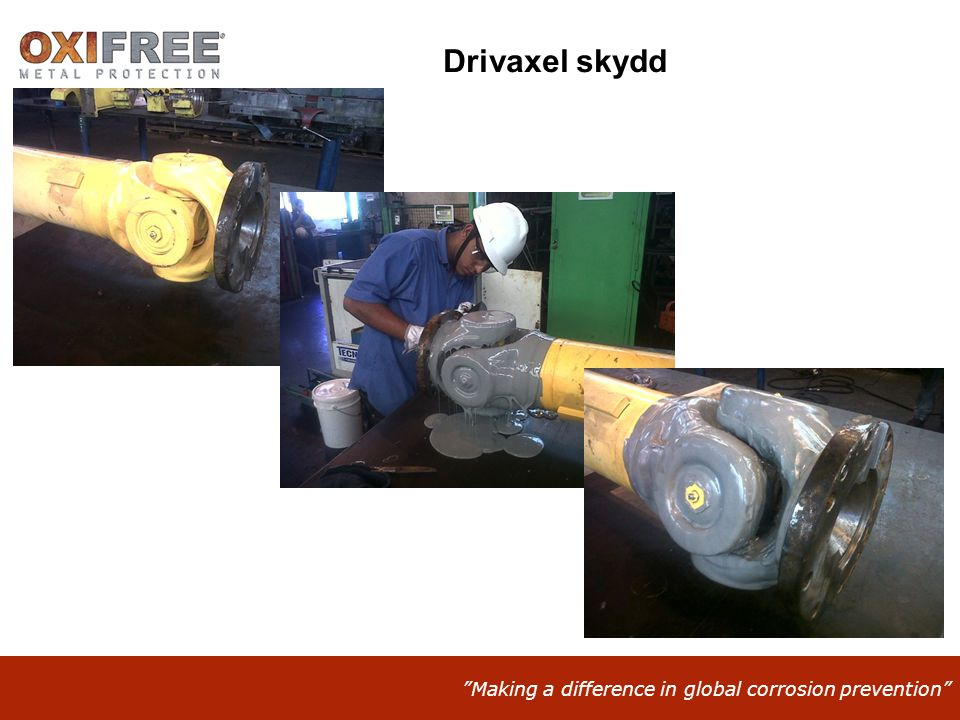 Making a difference in global corrosion prevention Drivaxel skydd