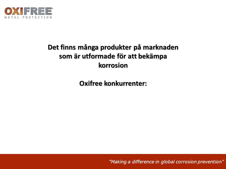 """""""Making a difference in global corrosion prevention"""" Det finns många produkter på marknaden som är utformade för att bekämpa korrosion Oxifree konkurr"""