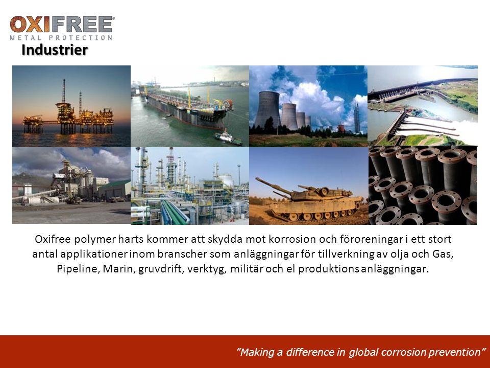 """""""Making a difference in global corrosion prevention"""" Industrier Oxifree polymer harts kommer att skydda mot korrosion och föroreningar i ett stort ant"""