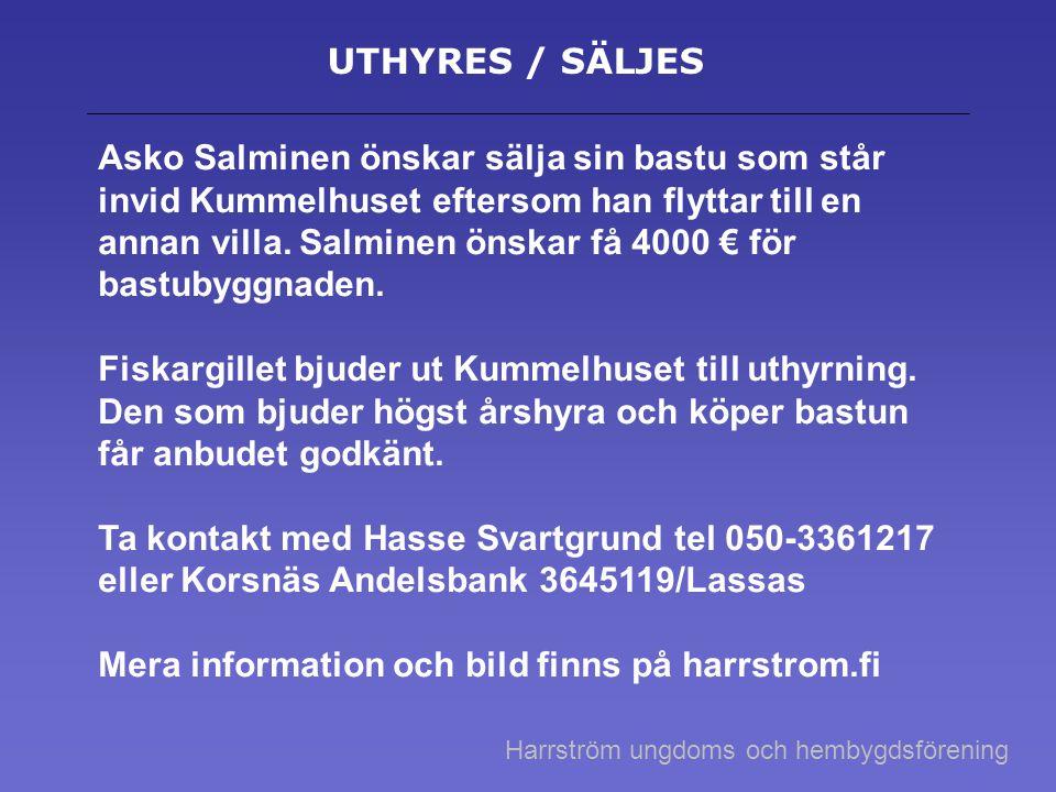 UTHYRES / SÄLJES Asko Salminen önskar sälja sin bastu som står invid Kummelhuset eftersom han flyttar till en annan villa. Salminen önskar få 4000 € f