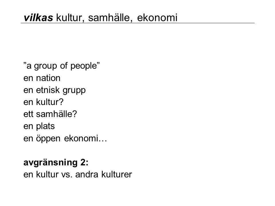 vilkas kultur, samhälle, ekonomi a group of people en nation en etnisk grupp en kultur.