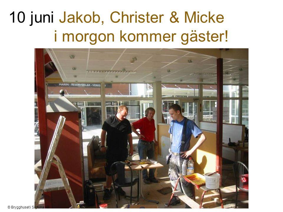 Jakob, Christer & Micke i morgon kommer gäster! 10 juni © Brygghuset i Sigtuna AB