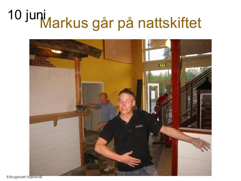 Markus går på nattskiftet 10 juni © Brygghuset i Sigtuna AB