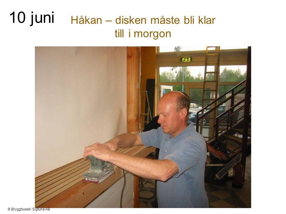Håkan – disken måste bli klar till i morgon 10 juni © Brygghuset i Sigtuna AB