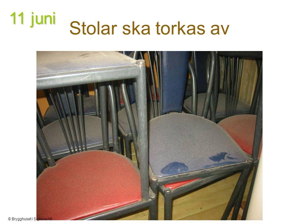 Stolar ska torkas av 11 juni © Brygghuset i Sigtuna AB