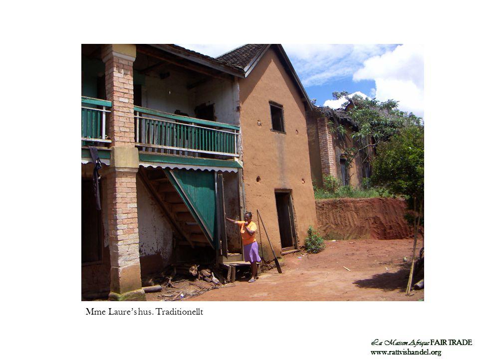 La Maison Afrique FAIR TRADE www.rattvishandel.org Mme Laure's hus. Traditionellt
