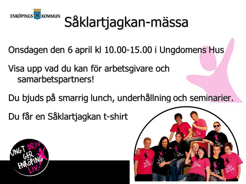 Såklartjagkan-mässa Onsdagen den 6 april kl 10.00-15.00 i Ungdomens Hus Visa upp vad du kan för arbetsgivare och samarbetspartners! Du bjuds på smarri