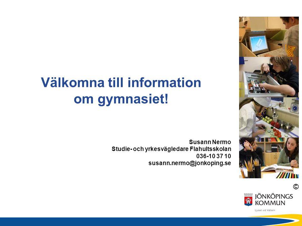 © Välkomna till information om gymnasiet.