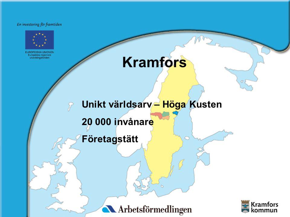 Unikt världsarv – Höga Kusten 20 000 invånare Företagstätt Kramfors