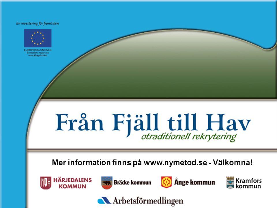 Mer information finns på www.nymetod.se - Välkomna!