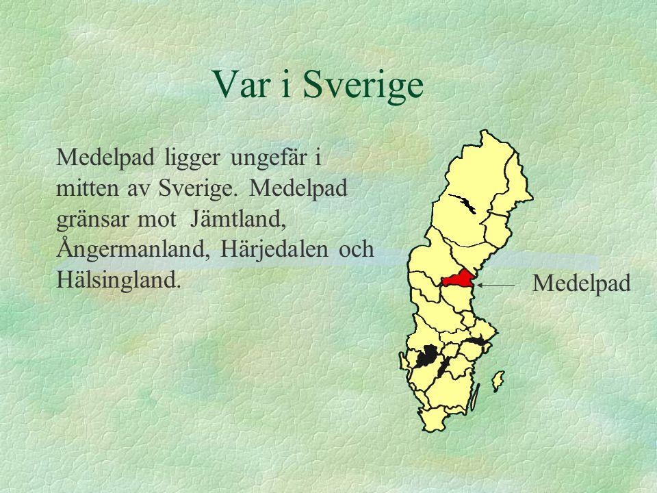 Var i Sverige Medelpad ligger ungefär i mitten av Sverige. Medelpad gränsar mot Jämtland, Ångermanland, Härjedalen och Hälsingland. Medelpad