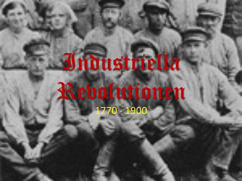 Förutsättningar: Efterfrågan Arbetare Politiskt klimat Teknik o vetenskap Teknik o vetenskap Industriell Revolution.