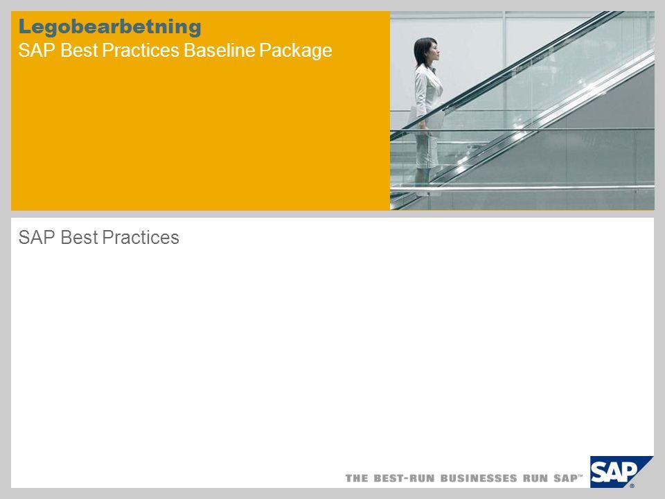 Legobearbetning SAP Best Practices Baseline Package SAP Best Practices