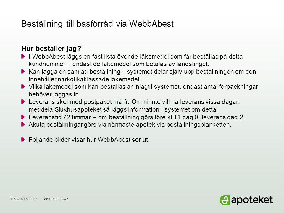 © Apoteket AB v.22014-07-01Sida 4 Beställning till basförråd via WebbAbest Hur beställer jag.