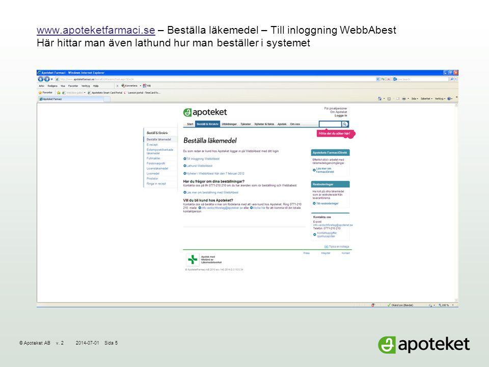 © Apoteket AB v. 22014-07-01Sida 6 Inloggning WebbAbest – länken kan läggas som favorit på datorn